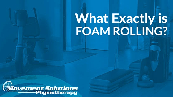 What Exactly is Foam Rolling?