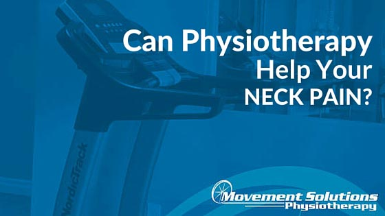 Can Physiotherapy Help your Neck Pain?