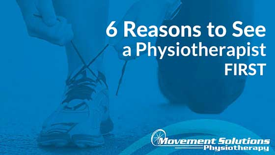 6 Reasons to See a Physiotherapist First