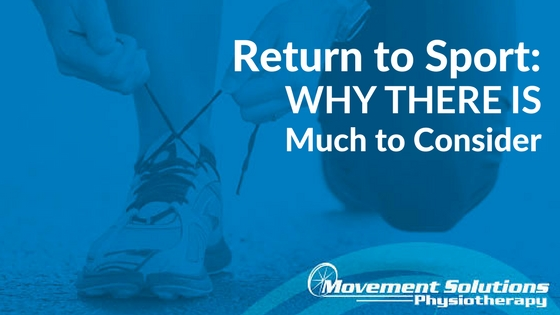 Return to Sport: Why there is Much to Consider