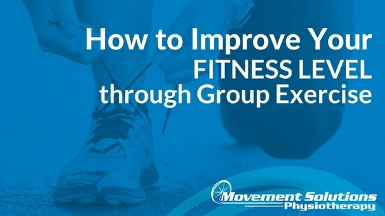 How to Improve your Fitness Level through Group Exercise