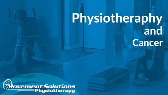 Physiotherapy and Cancer