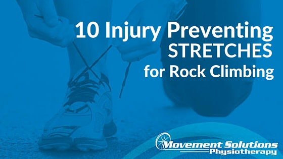 10 Injury Preventing Stretches for Rock Climbing